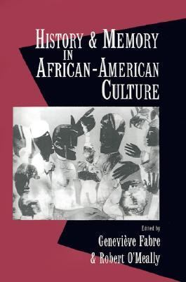 History and Memory in African American Culture