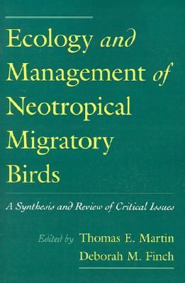 Ecology and Management of Neotropical Migratory Birds A Synthesis and Review of Critical Issues