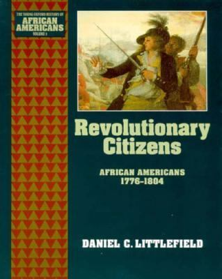 Revolutionary Citizens African Americans, 1776-1804