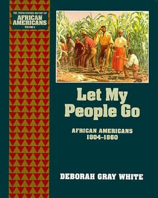 Let My People Go African Americans 1804-1860