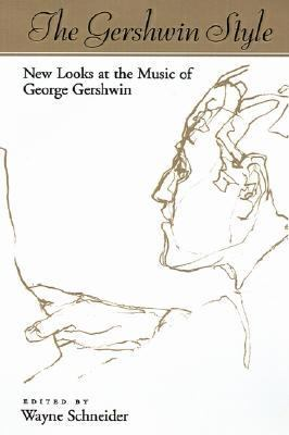 Gershwin Style New Looks at the Music of George Gershwin