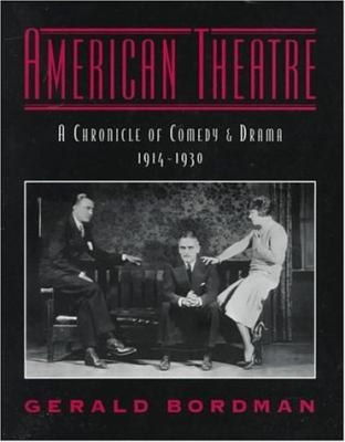 American Theatre A Chronicle of Comedy and Drama, 1914-1930