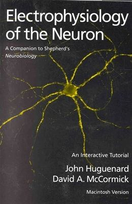 Electrophysiology of the Neuron An Interactive Tutorial/Book and Macintosh Disk