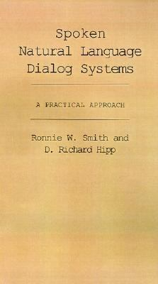 Spoken Natural Language Dialog Systems A Practical Approach