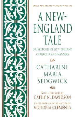 New-England Tale Or, Sketches of New-England Character and Manners