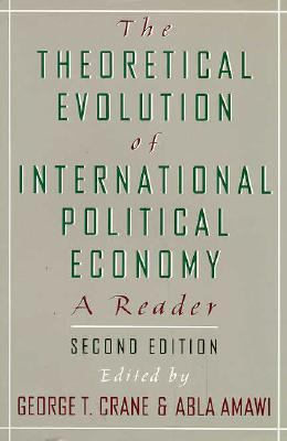 Theoretical Evolution of International Political Economy A Reader