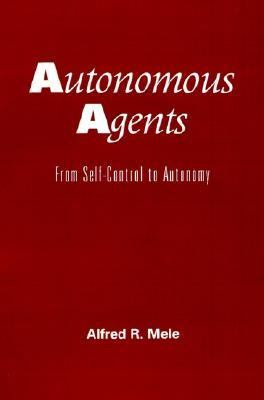 Autonomous Agents From Self-Control to Autonomy
