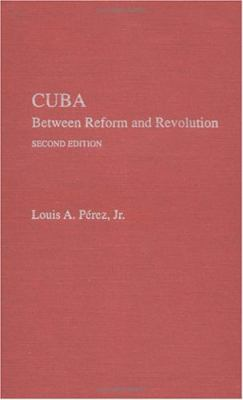 Cuba Between Reform and Revolution