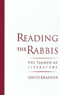 Reading the Rabbis The Talmud As Literature