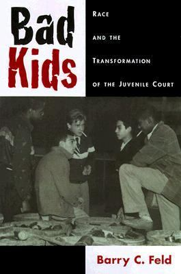Bad Kids Race and the Transformation of the Juvenile Court
