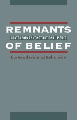 Remnants of Belief Contemporary Constitutional Issues