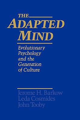 Adapted Mind Evolutionary Psychology and the Generation of Culture