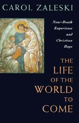 Life of the World to Come: Near-Death Experience and Christian Hope: The Albert Cardinal Meyer Lectures