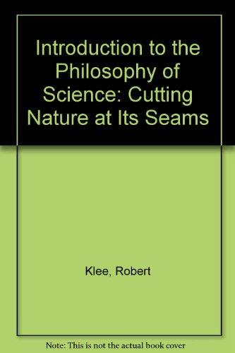 Introduction to the Philosophy of Science: Cutting Nature at its Seams