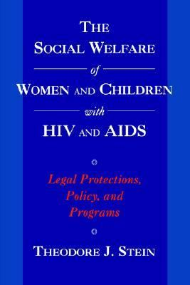 Social Welfare of Women and Children With HIV and AIDS Legal Protections, Policy, and Programs
