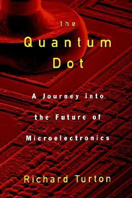 Quantum Dot A Journey into the Future of Microelectronics