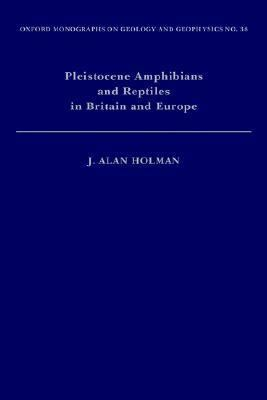 Pleistocene Amphibians and Reptiles in Britain and Europe