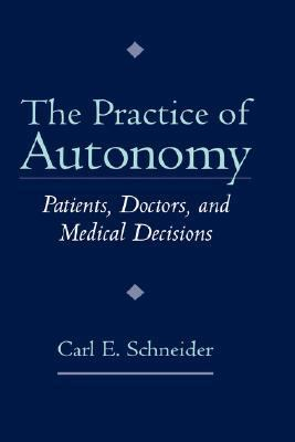 Practice of Autonomy Patients, Doctors, and Medical Decisions