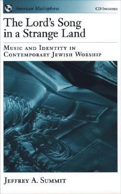 Lord's Song in a Strange Land Music and Identity in Contemporary Jewish Worship