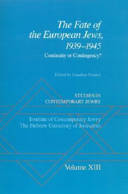 Fate of the European Jews, 1939-1945 Continuity or Contingency?