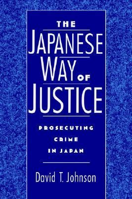 Japanese Way of Justice Prosecuting Crime in Japan