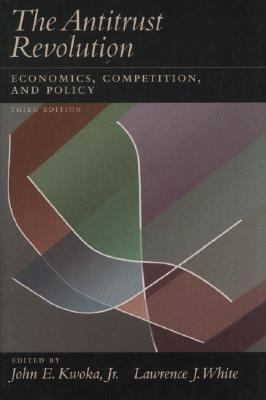 Antitrust Revolution Economics, Competition, and Policy
