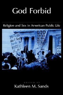 God Forbid Religion and Sex in American Public Life