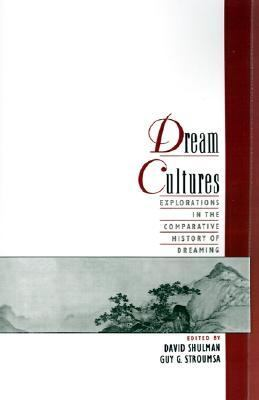 Dream Cultures Explorations in the Comparative History of Dreaming