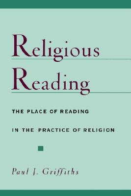 Religious Reading The Place of Reading in the the Practice of Religion