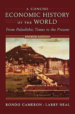 Concise Economic History of the World From Paleolithic Times to the Present