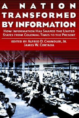 Nation Transformed by Information How Information Has Shaped the United States from Colonial Times to the Present
