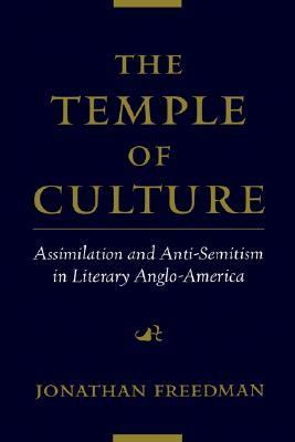 Temple of Culture Assimilation and Anti-Semitism in Literary Anglo-America