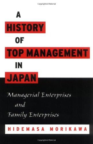 A History of Top Management in Japan: Managerial Enterprises and Family Enterprises