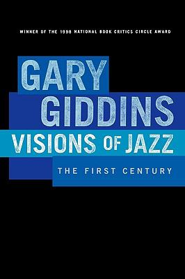 Visions of Jazz The First Century