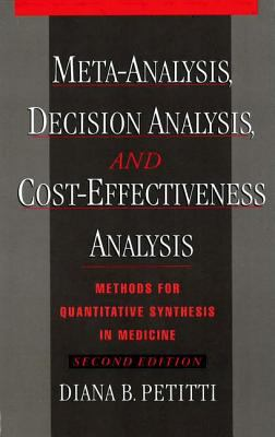 Meta-Analysis, Decision Analysis, and Cost-Effectiveness Analysis Methods for Quantitative Synthesis in Medicine