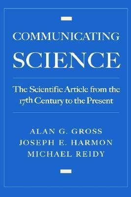 Communicating Science The Scientific Article from the 17th Century to the Present