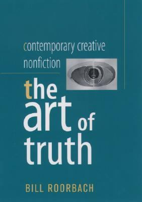 Contemporary Creative Nonfiction The Art of Truth