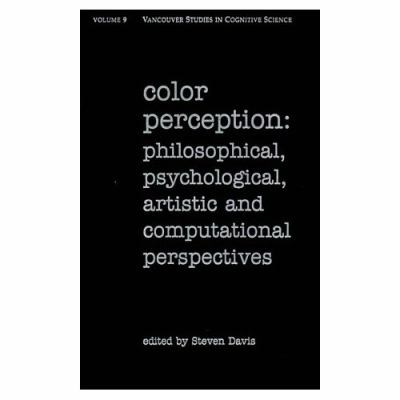 Color Perception: Philosophical, Psychological, Artistic, and Computational Perspectives (New Directions in Cognitive Science)