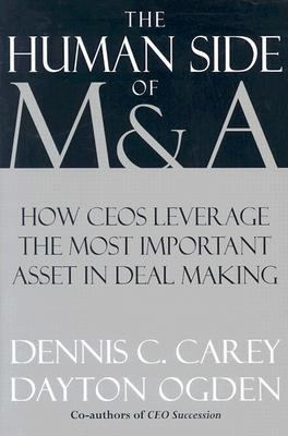 Human Side of M & A Leveraging the Most Important Factor in Deal Making