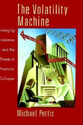 Volatility Machine Emerging Economies and the Threat of Their Financial Collapse