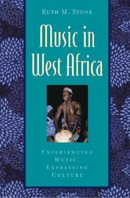 Music in West Africa: Experiencing Music, Expressing Culture (Global Music)