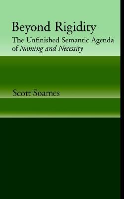 Beyond Rigidity The Unfinished Semantic Agenda of Naming and Necessity