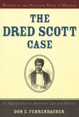 Dred Scott Case Its Significance in American Law and Politics