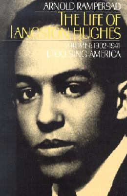 The Life of Langston Hughes, Volume I: 1902-1941: I, Too, Sing America
