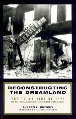 Reconstructing the Dreamland The Tulsa Race Riot of 1921