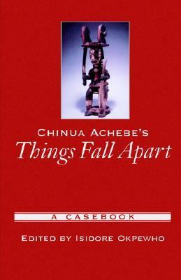 Chinua Achebe's Things Fall Apart A Casebook