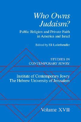 Who Owns Judaism? Public Religion and Private Faith in America and Israel