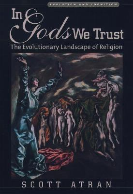 In Gods We Trust The Evolutionary Landscape Of Religion