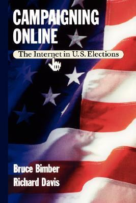 Campaigning Online The Internet in U.S. Elections