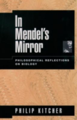 In Mendel's Mirror Philosophical Reflections on Biology